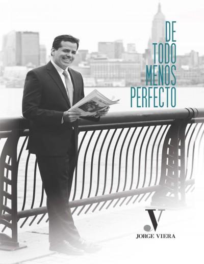 «De todo menos perfecto» un mensaje de perseverancia de Jorge Viera
